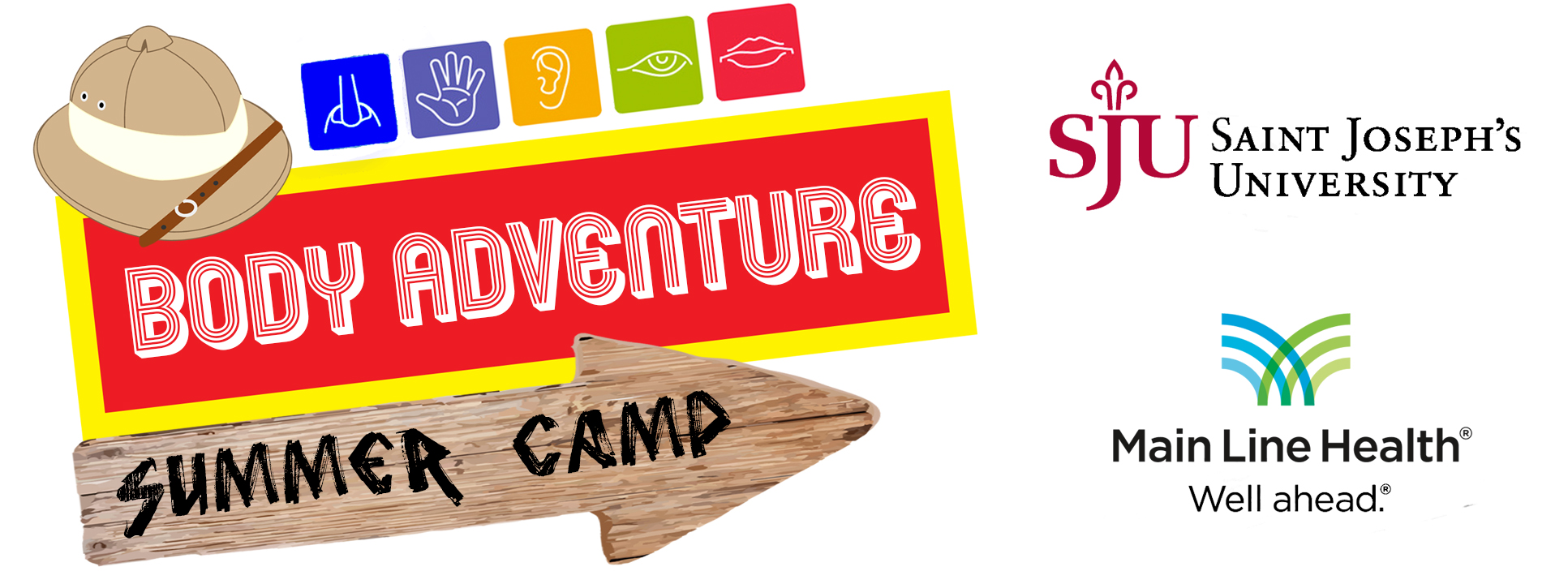 Body Adventure Summer Camp Logo features a safari hat followed by symbols of our 5 sense organs. This letter head also feature the SJU and Main Line Health logos.