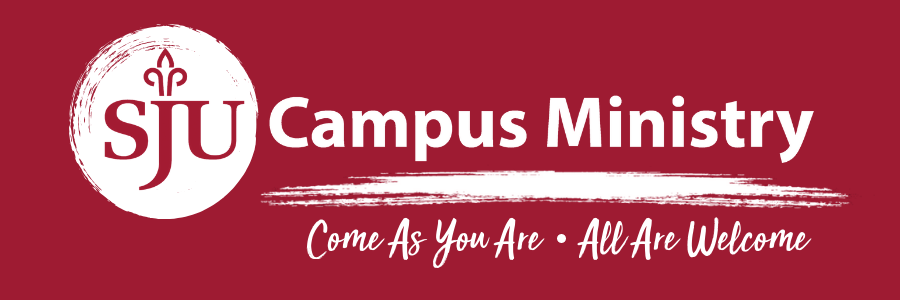 SJU Campus Ministry. Come as you are. All are Welcome