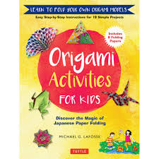 Origami Activities for Kids : Discover the Magic of Japanese Paper Folding, Learn to Fold Your Own Paper Models