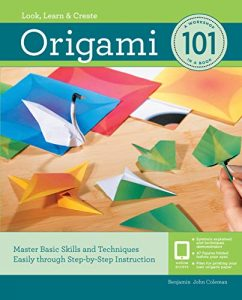 Origami 101 : Master Basic Skills and Techniques Easily Through Step-by-step Instruction